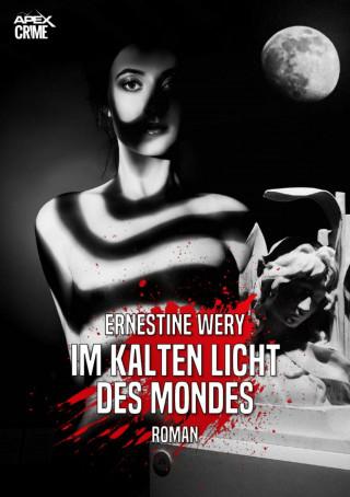 Ernestine Wery: IM KALTEN LICHT DES MONDES