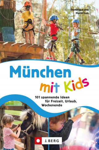Dominique Lurz, Martin Lurz: München mit Kids