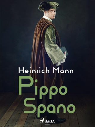 Heinrich Mann: Pippo Spano