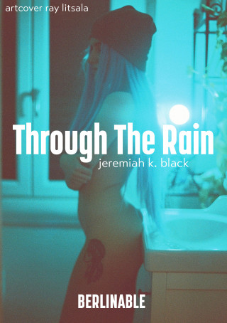 Jeremiah K. Black: Through The Rain