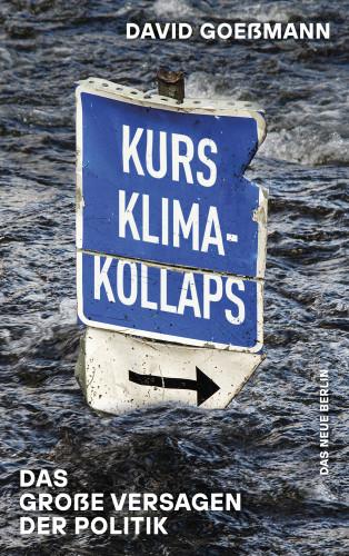 David Goeßmann: Kurs Klimakollaps