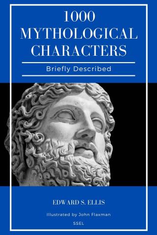 Edward S. Ellis, John Flaxman: 1000 Mythological Characters Briefly Described