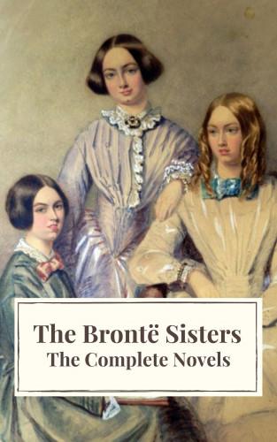 Anne Brontë, Charlotte Brontë, Emily Brontë, Icarsus: The Brontë Sisters: The Complete Novels