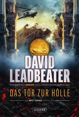 David Leadbeater: DAS TOR ZUR HÖLLE (Matt Drake Abenteuer 3)