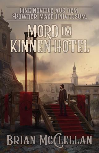 Brian McClellan: Eine Novelle aus dem Powder-Mage-Universum: Mord im Kinnen-Hotel
