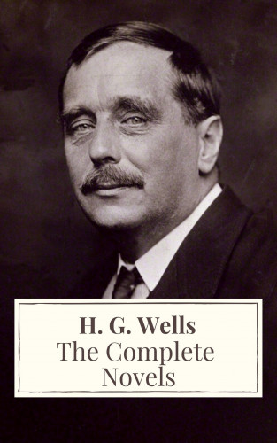 H. G. Wells, Icarsus: The Complete Novels of H. G. Wells