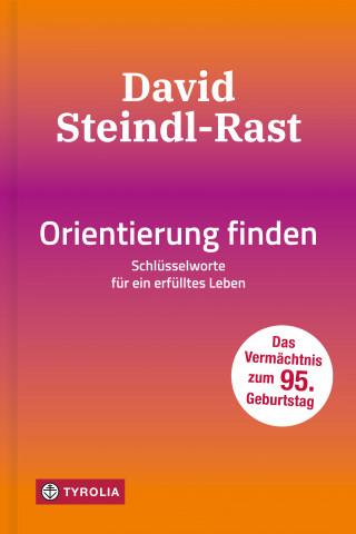 David Steindl-Rast: Orientierung finden