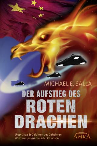 Michael E. Salla: DER AUFSTIEG DES ROTEN DRACHEN