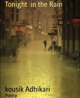 kousik Adhikari: Tonight in the Rain