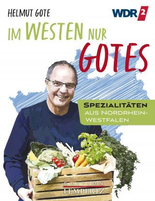 Helmut Gote: Im Westen nur Gotes