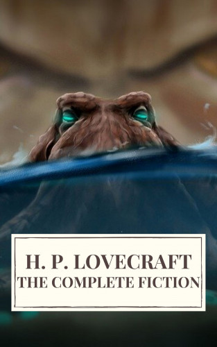 H. P. Lovecraft, Icarsus: The Complete Fiction of H. P. Lovecraft