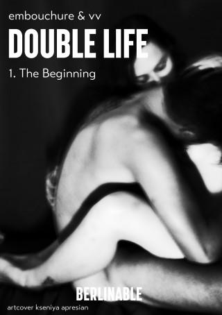 Embouchure&VV: Double Life - Episode 1