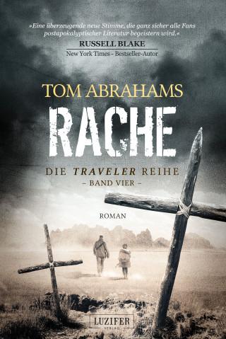 Tom Abrahams: RACHE (Traveler 4)