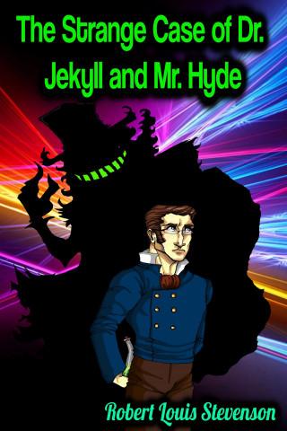 Robert Louis Stevenson: The Strange Case of Dr. Jekyll and Mr. Hyde - Robert Louis Stevenson