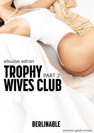Elouise Edron: Trophy Wives Club - Part 2