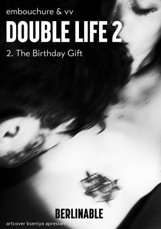Embouchure&VV: Double Life - Episode 2