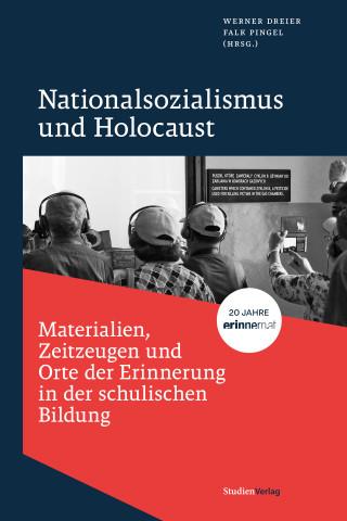 Nationalsozialismus und Holocaust – Materialien, Zeitzeugen und Orte der Erinnerung in der schulischen Bildung