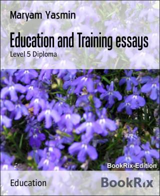 Maryam Yasmin: Education and Training essays