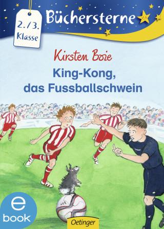 Kirsten Boie: King-Kong, das Fußballschwein