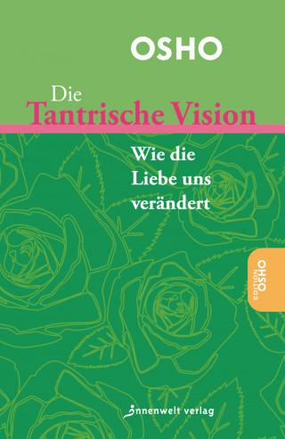 Osho: Die tantrische Vision