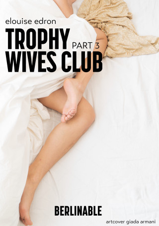 Elouise Edron: Trophy Wives Club - Part 3