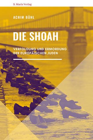 Achim Bühl: Die Shoah