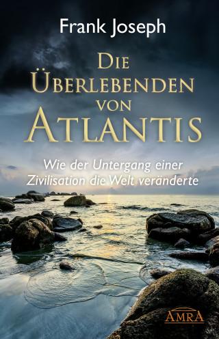 Frank Joseph: Die Überlebenden von Atlantis