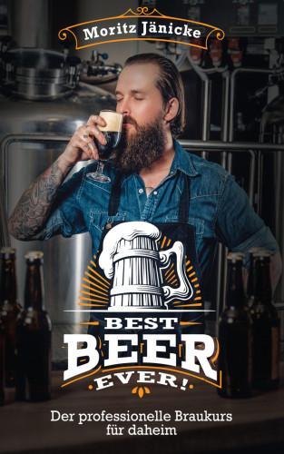 Moritz Jänicke: Best Beer Ever!
