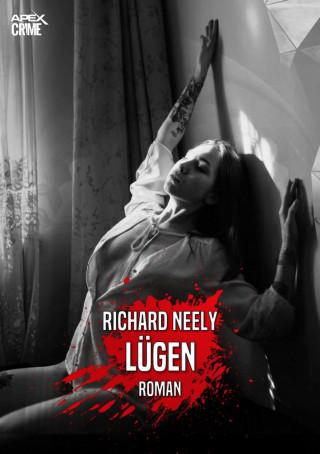Richard Neely: LÜGEN