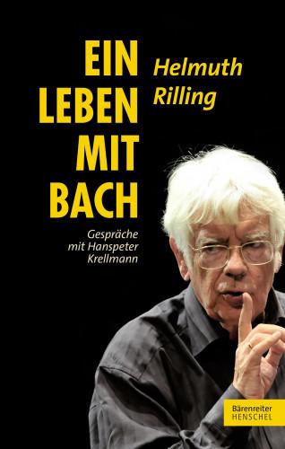 Helmuth Rilling, Hanspeter Krellmann: Ein Leben mit Bach