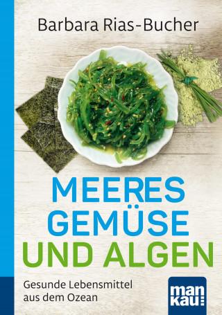 Barbara Rias-Bucher: Meeresgemüse und Algen. Kompakt-Ratgeber