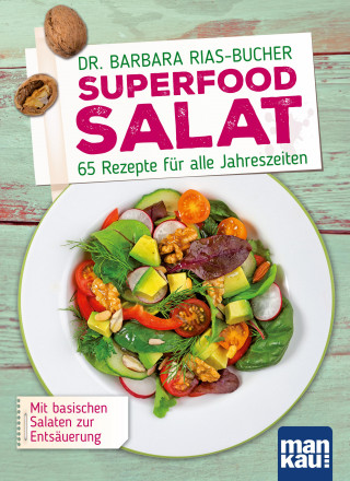 Barbara Rias-Bucher: Superfood Salat