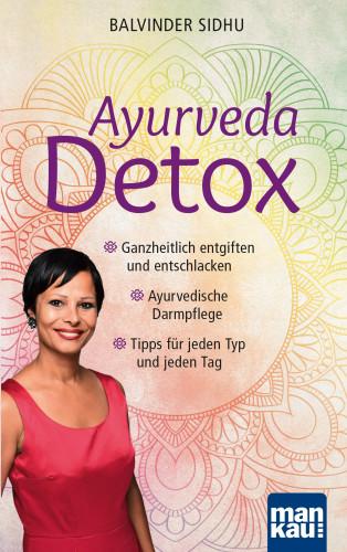 Balvinder Sidhu: Ayurveda Detox