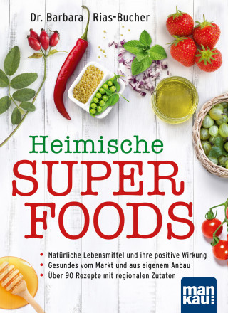 Barbara Rias-Bucher: Heimische Superfoods