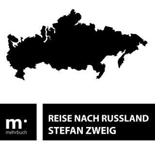 Stefan Zweig: Reise nach Russland