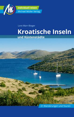 Lore Marr-Bieger: Kroatische Inseln und Küstenstädte Reiseführer Michael Müller Verlag