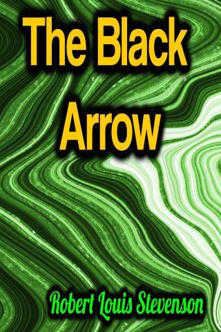 Robert Louis Stevenson: The Black Arrow