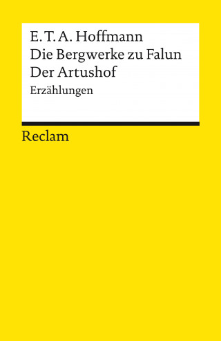 E. T. A. Hoffmann: Die Bergwerke zu Falun. Der Artushof. Erzählungen
