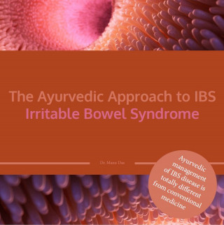 Dr. Manu Das: The Ayurvedic Approach to IBS Irritable Bowel Syndrome
