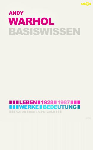 Bert Alexander Petzold: Andy Warhol – Basiswissen #08