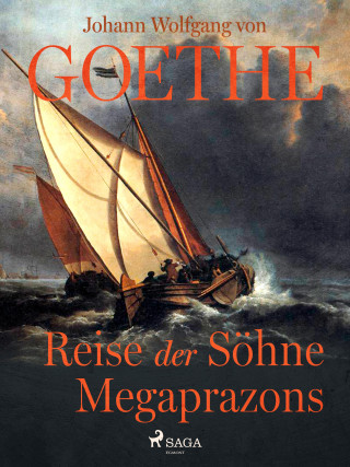 Johann Wolfgang von Goethe: Reise der Söhne Megaprazons