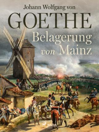 Johann Wolfgang von Goethe: Belagerung von Mainz