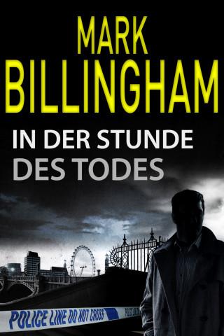 Mark Billingham: In der Stunde des Todes