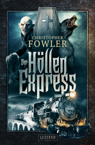 Christopher Fowler: DER HÖLLENEXPRESS
