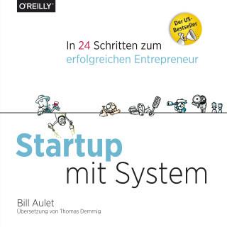 Bill Aulet: Startup mit System