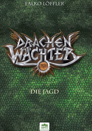 Falko Löffler: Drachenwächter - Die Jagd