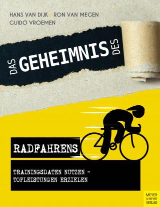 Hans van Dijk, Ron van Megen, Guido Vroemen: Das Geheimnis des Radfahrens