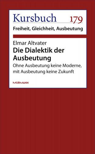 Elmar Altvater: Die Dialektik der Ausbeutung