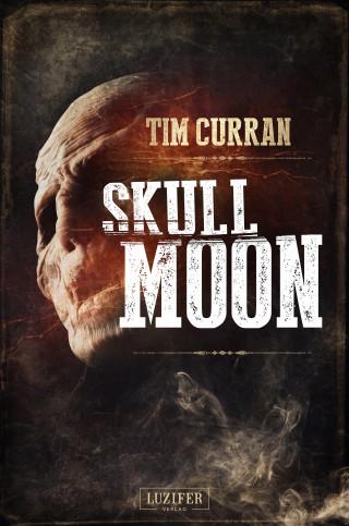 Tim Curran: SKULL MOON