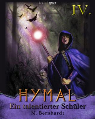 N. Bernhardt: Der Hexer von Hymal, Buch IV: Ein talentierter Schüler